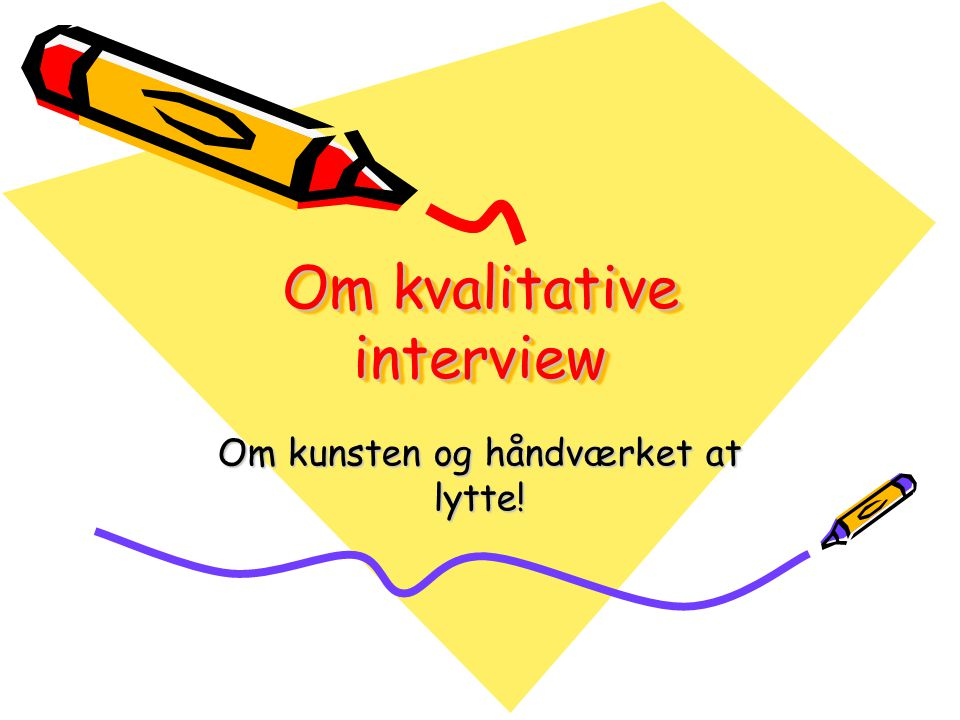 Om kvalitative interview
