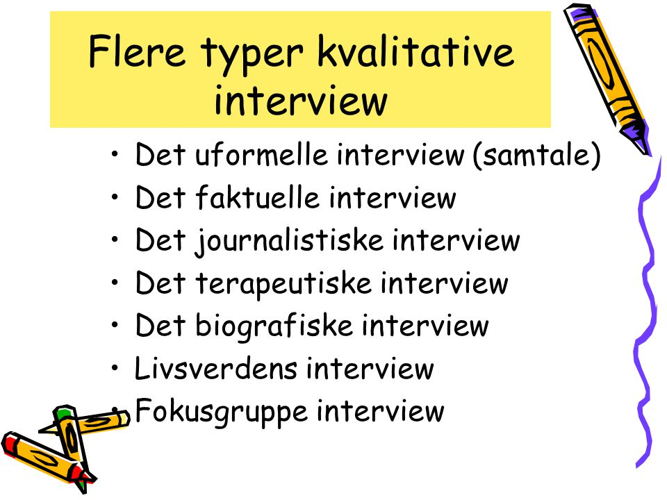 Flere typer kvalitative interview