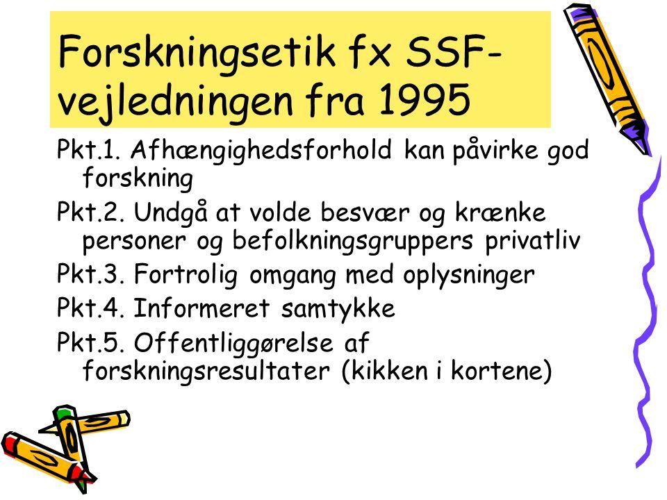 Forskningsetik fx SSF-vejledningen fra 1995