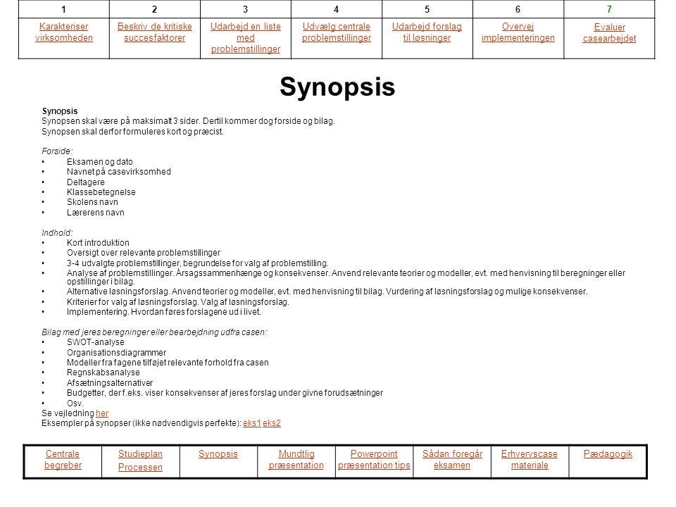 Synopsis Synopsis. Synopsen skal være på maksimalt 3 sider. Dertil kommer dog forside og bilag. Synopsen skal derfor formuleres kort og præcist.