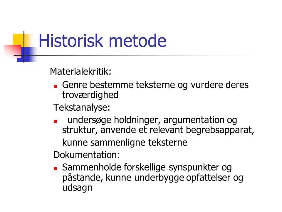 Historisk metode Materialekritik: