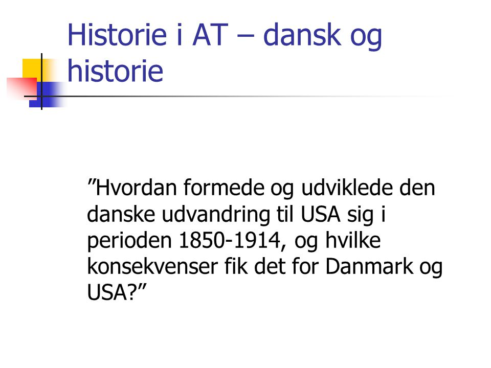 Historie i AT – dansk og historie