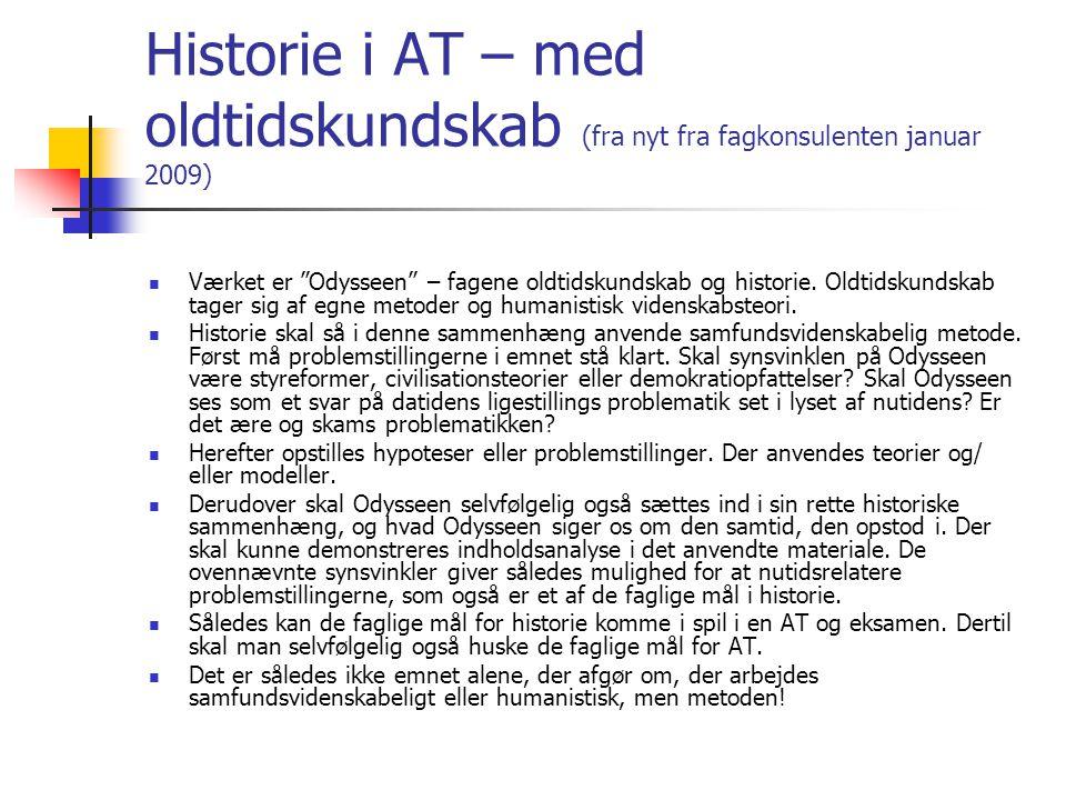 Historie i AT – med oldtidskundskab (fra nyt fra fagkonsulenten januar 2009)