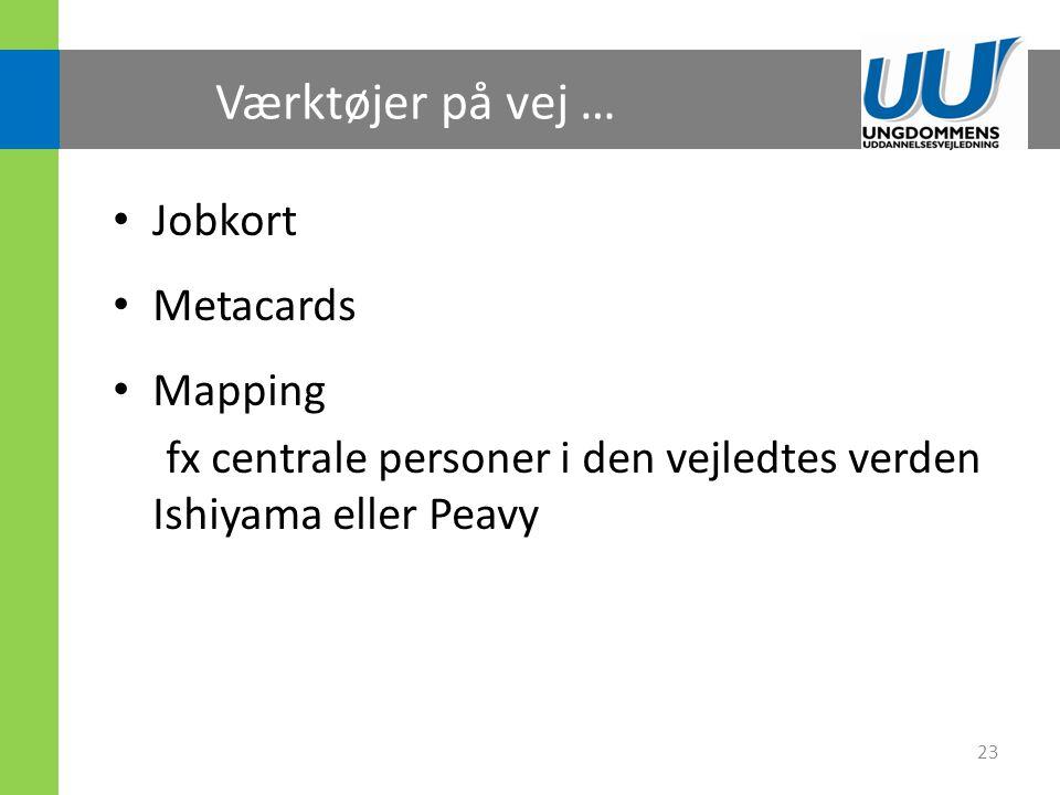 Værktøjer på vej … Jobkort Metacards Mapping