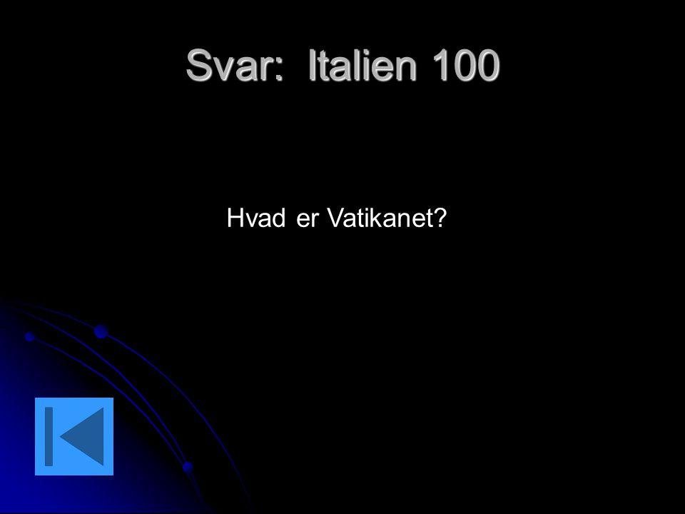 Svar: Italien 100 Hvad er Vatikanet