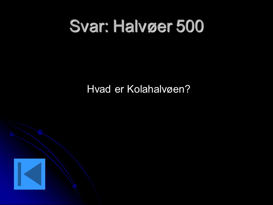 Svar: Halvøer 500 Hvad er Kolahalvøen