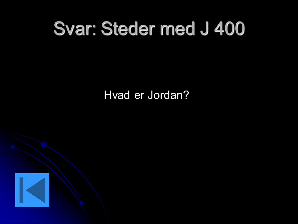 Svar: Steder med J 400 Hvad er Jordan