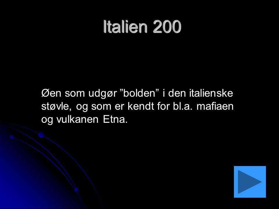Italien 200 Øen som udgør bolden i den italienske støvle, og som er kendt for bl.a.