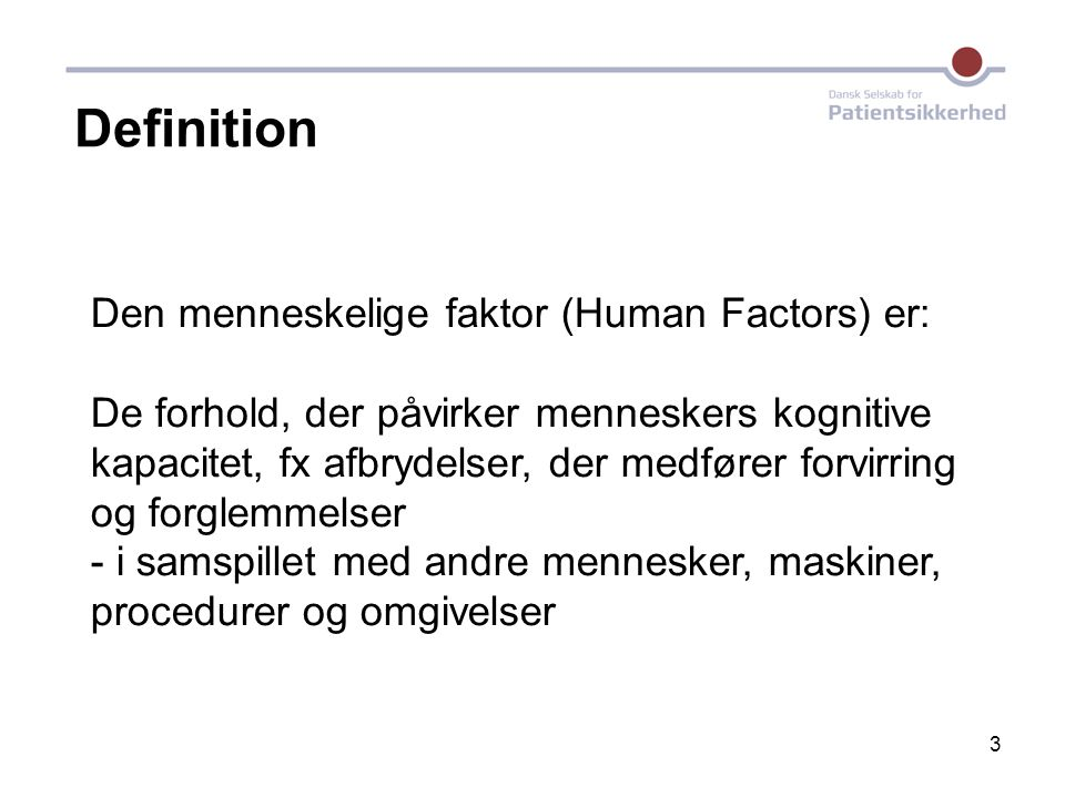 Definition Den menneskelige faktor (Human Factors) er: