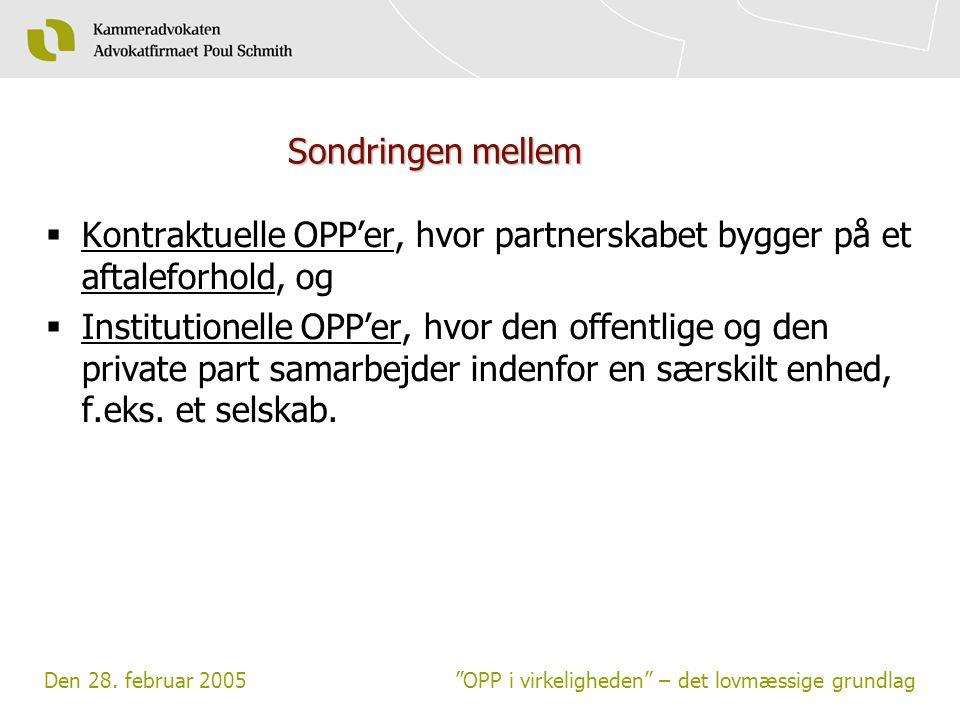 Sondringen mellem Kontraktuelle OPP'er, hvor partnerskabet bygger på et aftaleforhold, og.