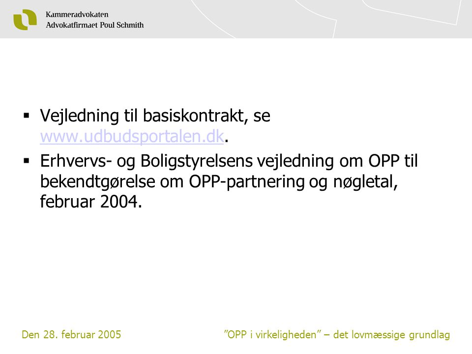 Vejledning til basiskontrakt, se www.udbudsportalen.dk.