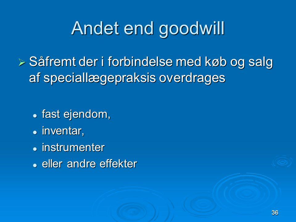 Andet end goodwill …må der ikke aftales en pris, som overstiger værdien i handel og vandel. Der skal til FAS indsendes dokumentation herfor.