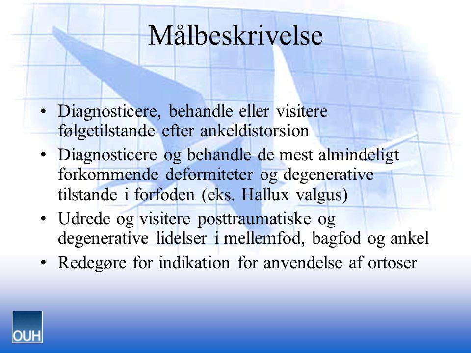 Målbeskrivelse Diagnosticere, behandle eller visitere følgetilstande efter ankeldistorsion.