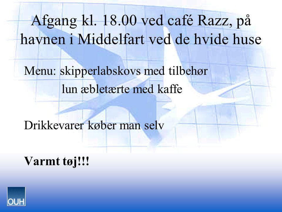 Afgang kl. 18.00 ved café Razz, på havnen i Middelfart ved de hvide huse