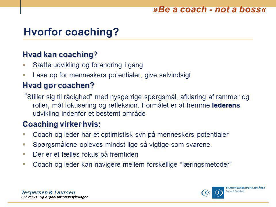 Hvorfor coaching Hvad kan coaching Hvad gør coachen
