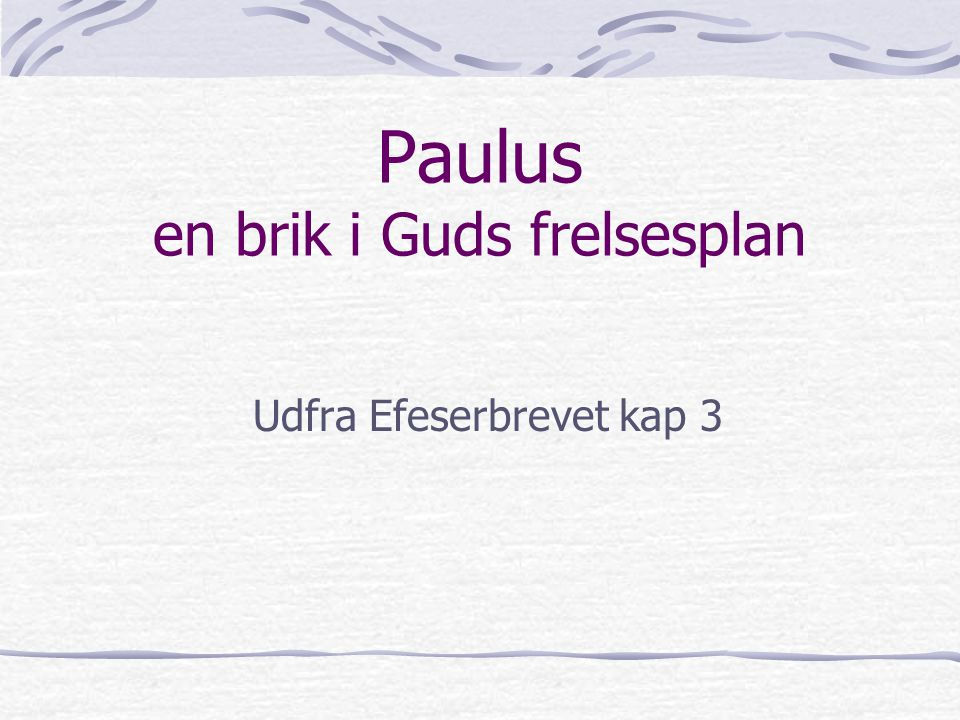 Paulus en brik i Guds frelsesplan