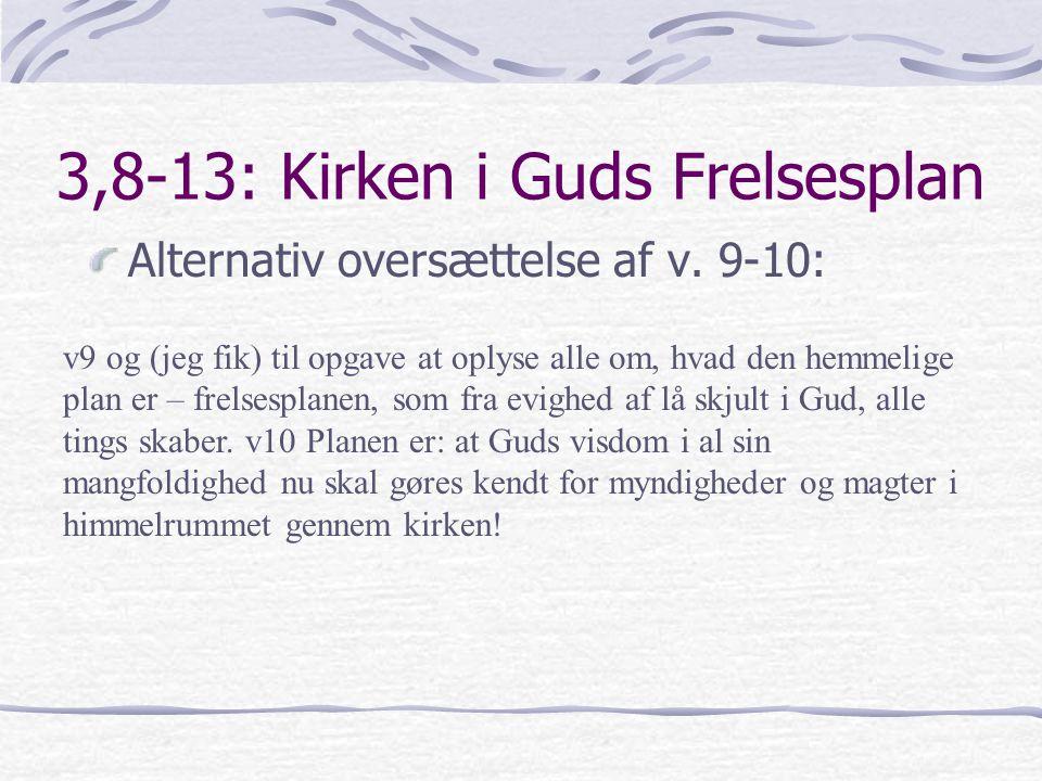 3,8-13: Kirken i Guds Frelsesplan