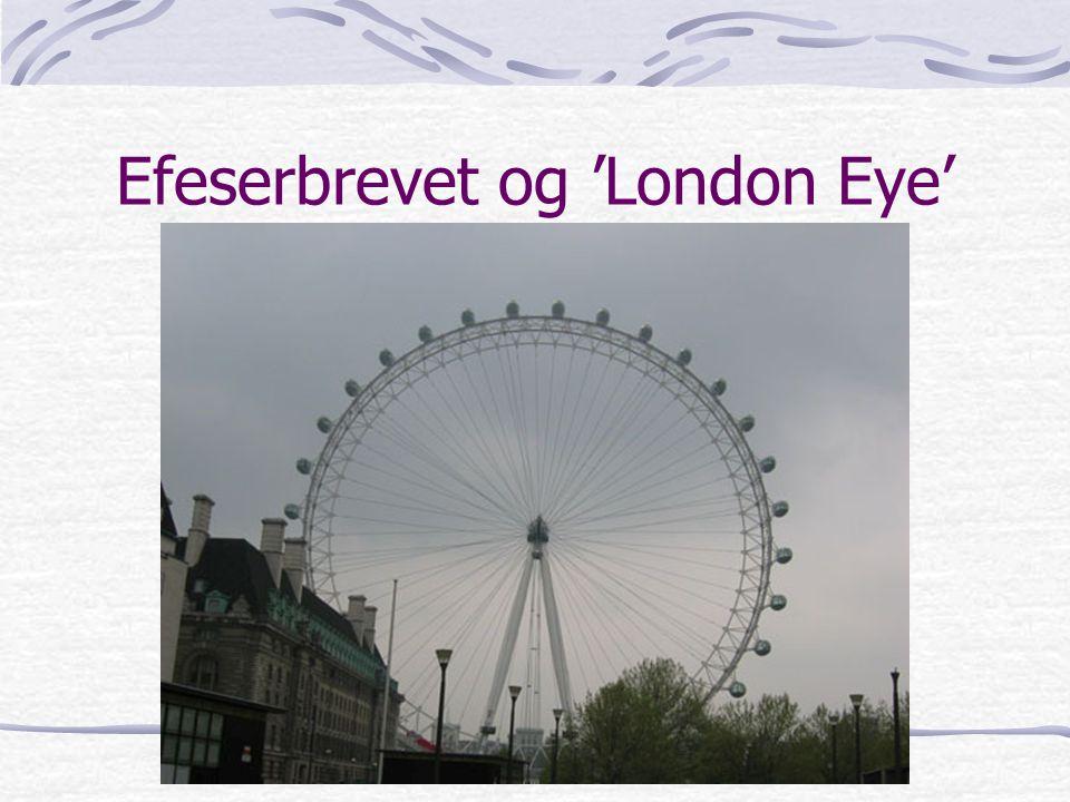 Efeserbrevet og 'London Eye'