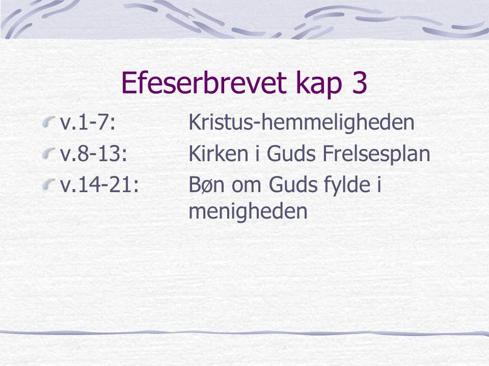 Efeserbrevet kap 3 v.1-7: Kristus-hemmeligheden