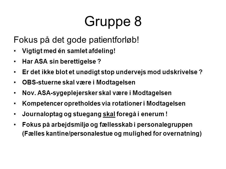 Gruppe 8 Fokus på det gode patientforløb!