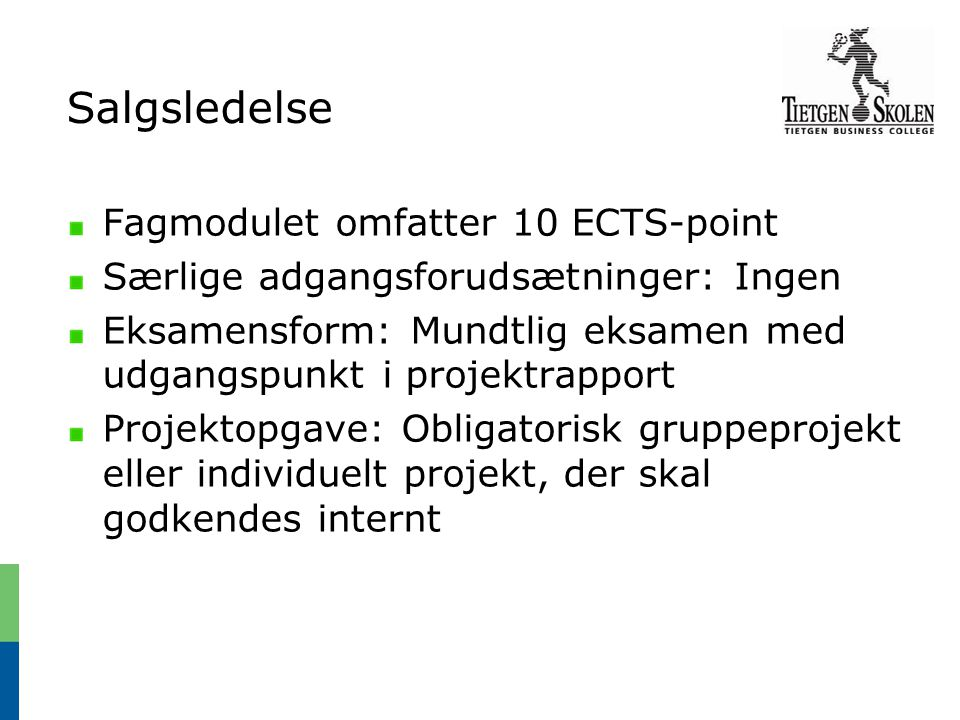 Salgsledelse Fagmodulet omfatter 10 ECTS-point