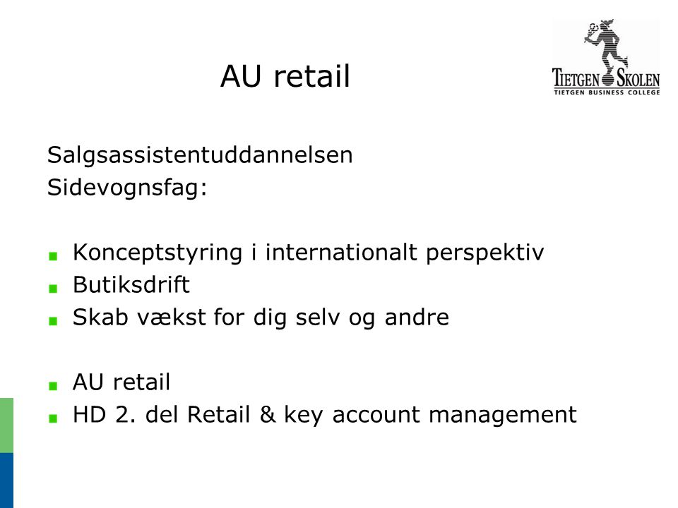 AU retail Salgsassistentuddannelsen Sidevognsfag: