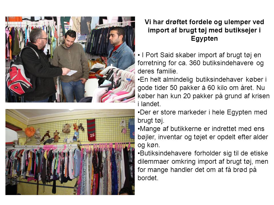 Vi har drøftet fordele og ulemper ved import af brugt tøj med butiksejer i Egypten