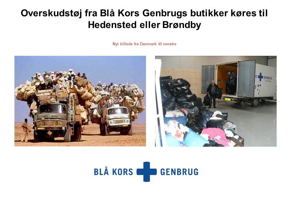 Overskudstøj fra Blå Kors Genbrugs butikker køres til Hedensted eller Brøndby Nyt billede fra Danmark til venstre