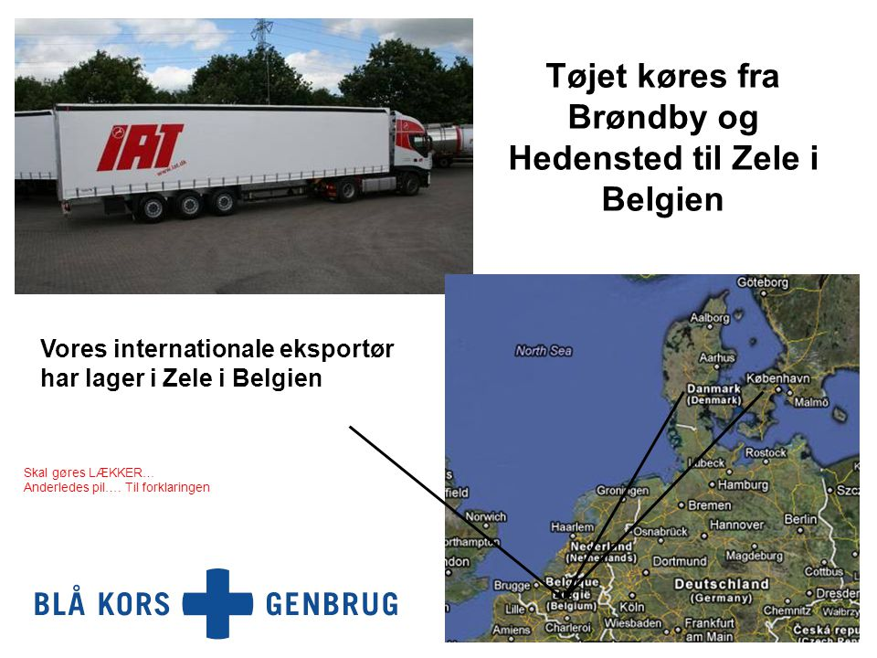 Tøjet køres fra Brøndby og Hedensted til Zele i Belgien