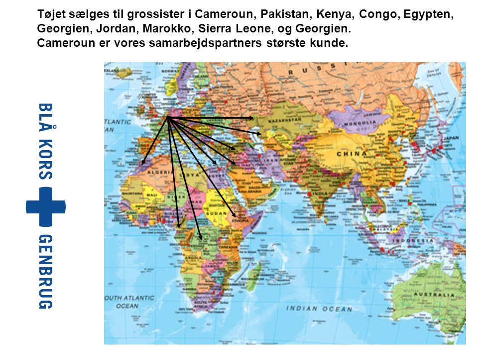 Tøjet sælges til grossister i Cameroun, Pakistan, Kenya, Congo, Egypten, Georgien, Jordan, Marokko, Sierra Leone, og Georgien.
