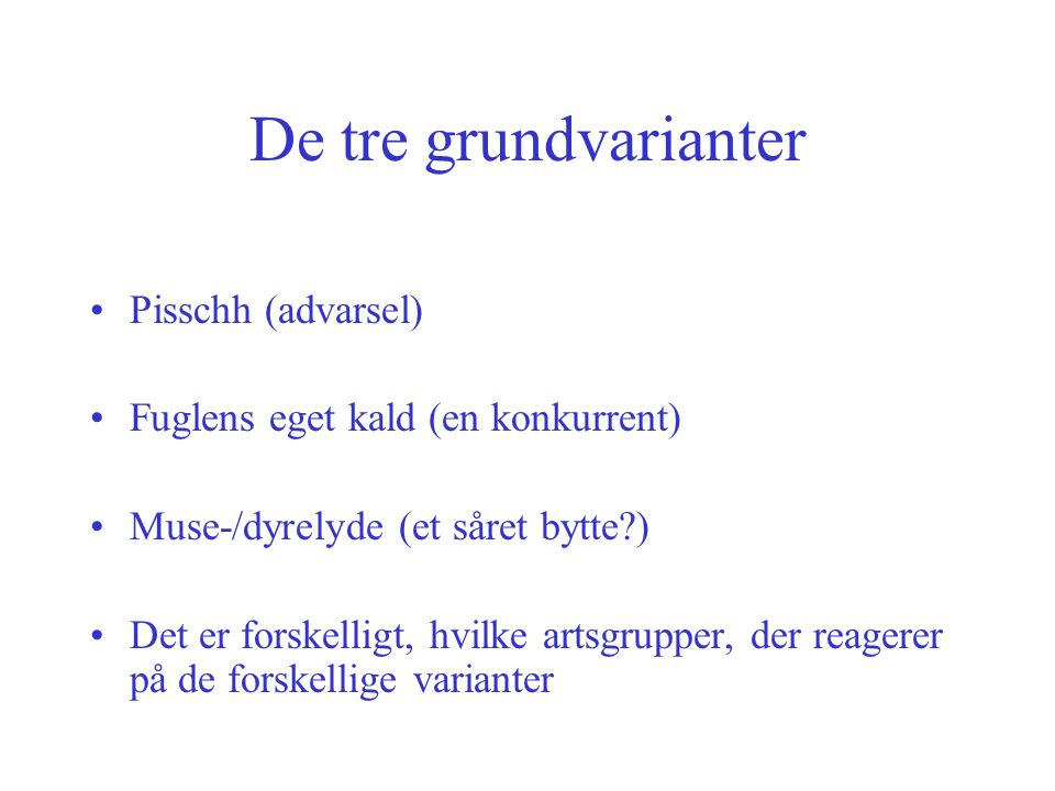 De tre grundvarianter Pisschh (advarsel)