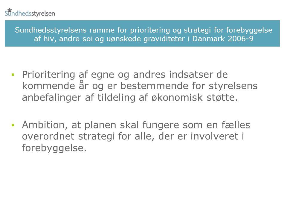 Sundhedsstyrelsens ramme for prioritering og strategi for forebyggelse af hiv, andre soi og uønskede graviditeter i Danmark 2006-9