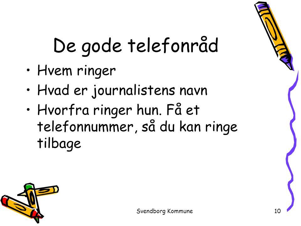 De gode telefonråd Hvem ringer Hvad er journalistens navn