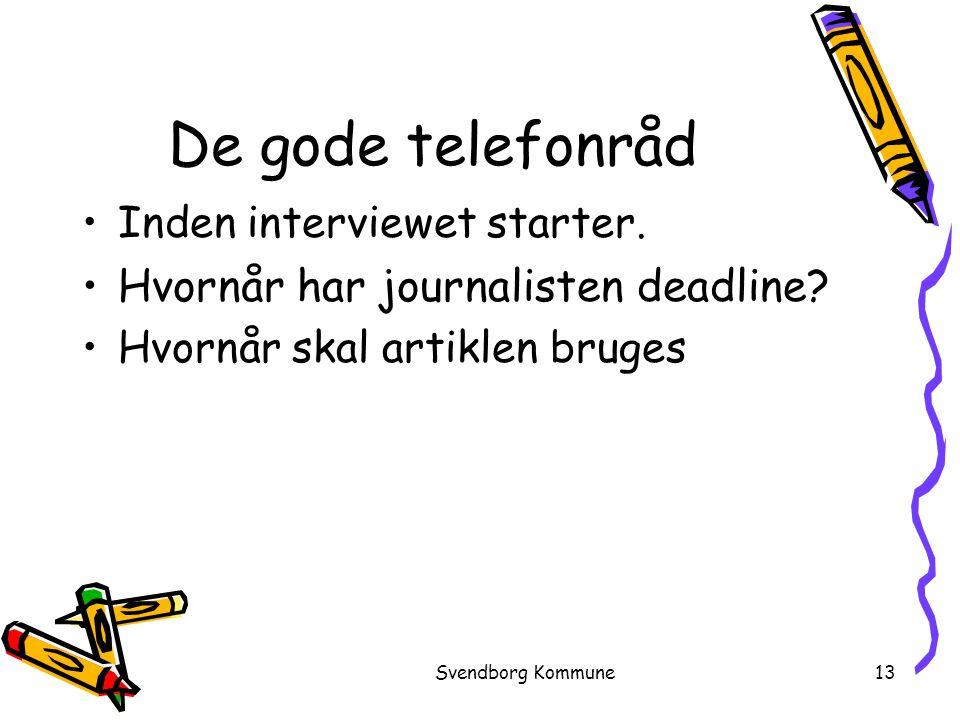 De gode telefonråd Hvornår har journalisten deadline