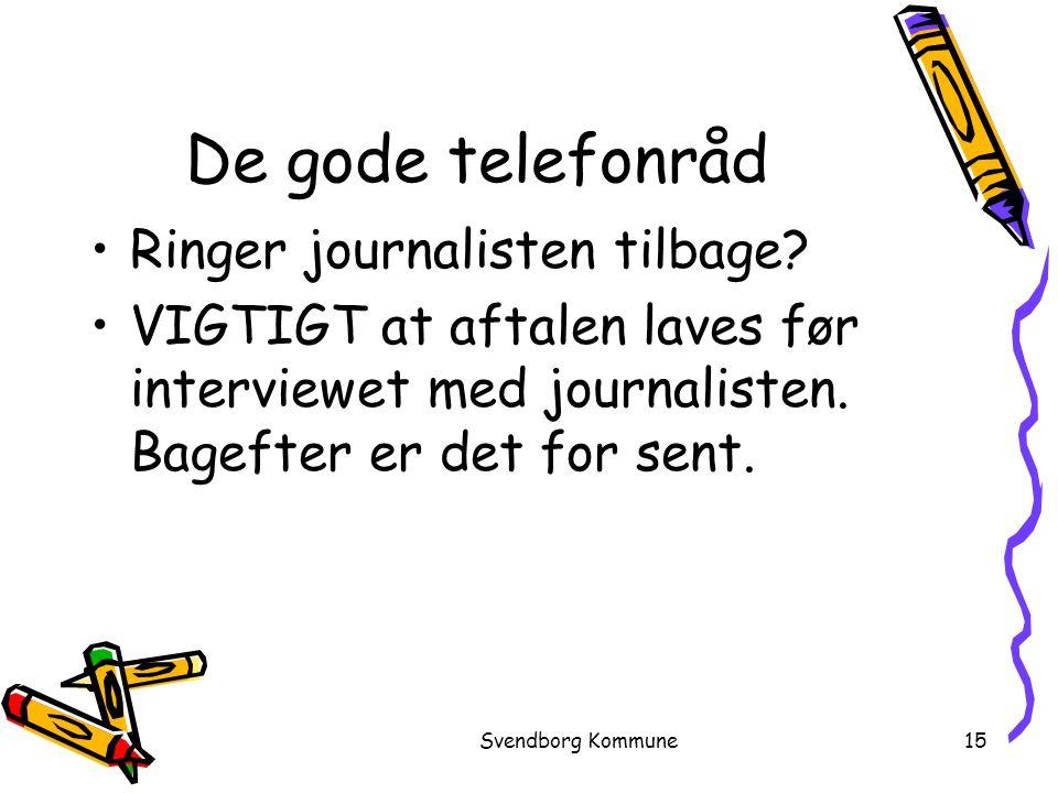 De gode telefonråd Ringer journalisten tilbage