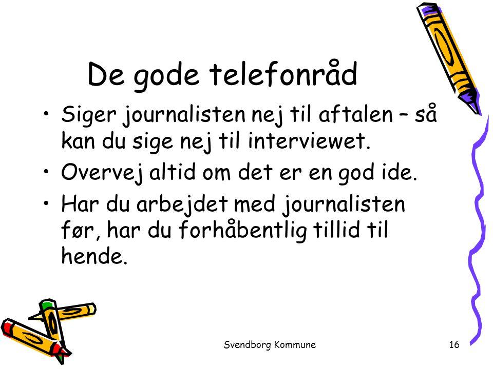 De gode telefonråd Siger journalisten nej til aftalen – så kan du sige nej til interviewet. Overvej altid om det er en god ide.