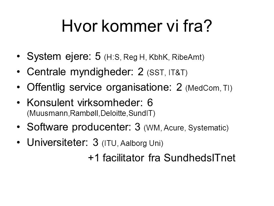 Hvor kommer vi fra System ejere: 5 (H:S, Reg H, KbhK, RibeAmt)