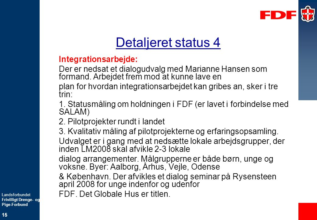 Detaljeret status 4 Integrationsarbejde: