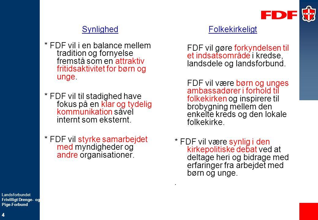 * FDF vil styrke samarbejdet med myndigheder og andre organisationer.
