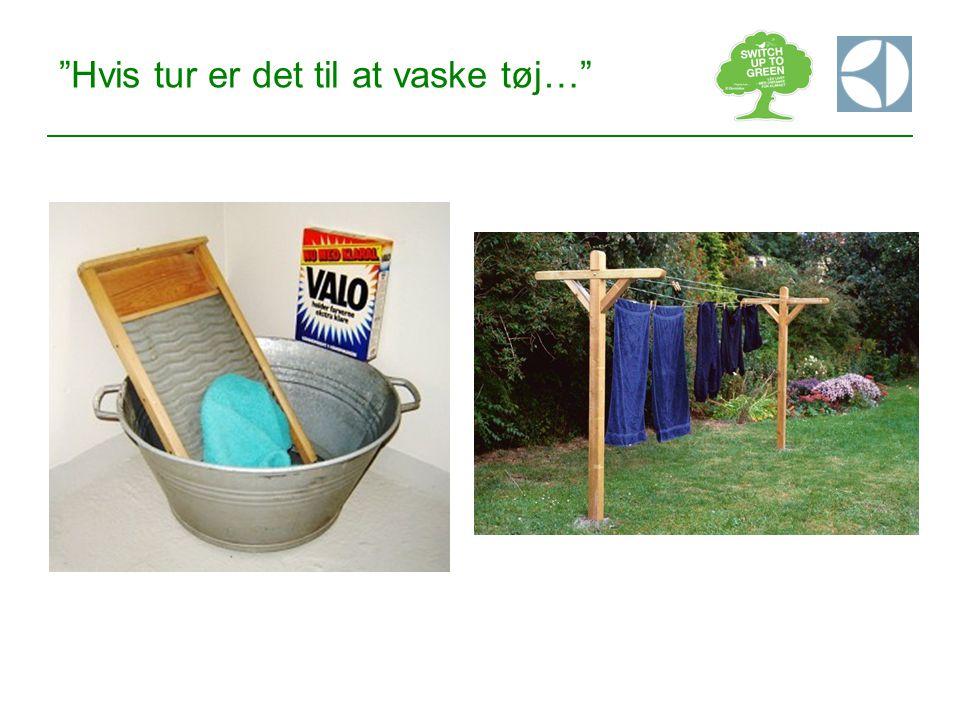 Hvis tur er det til at vaske tøj…