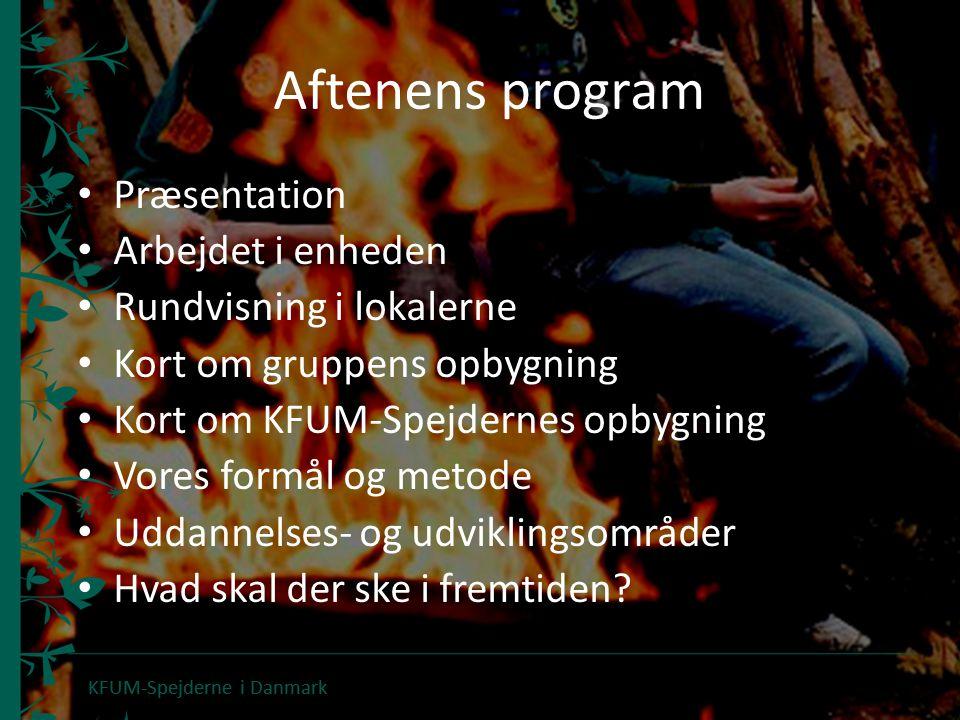 Aftenens program Præsentation Arbejdet i enheden