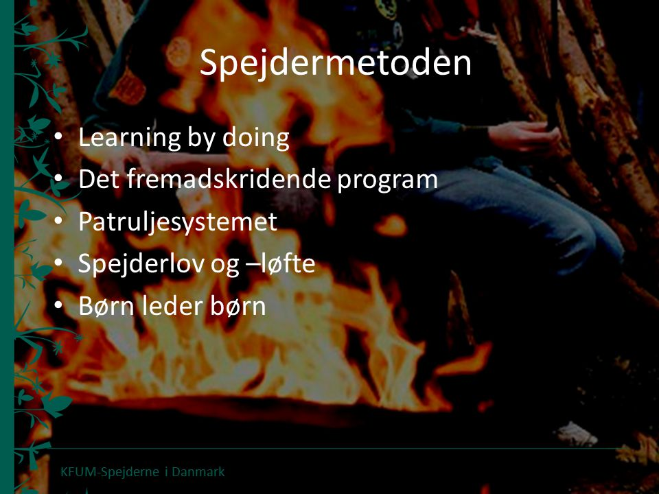Spejdermetoden Learning by doing Det fremadskridende program