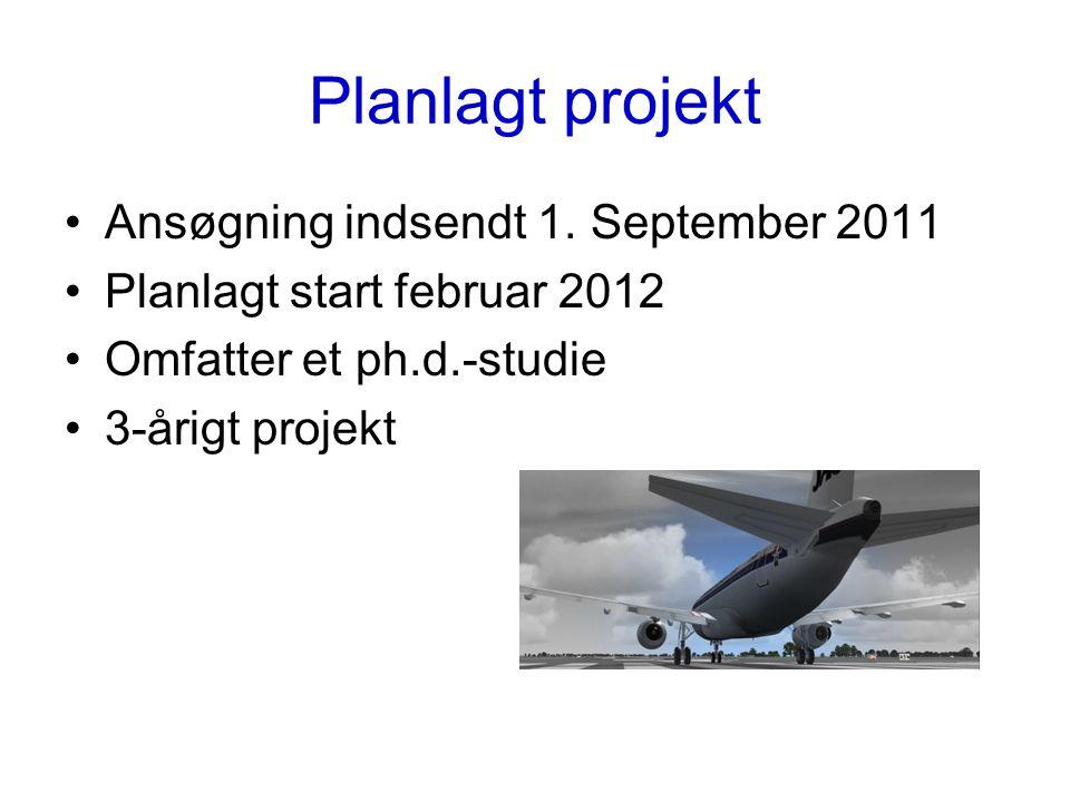 Planlagt projekt Ansøgning indsendt 1. September 2011