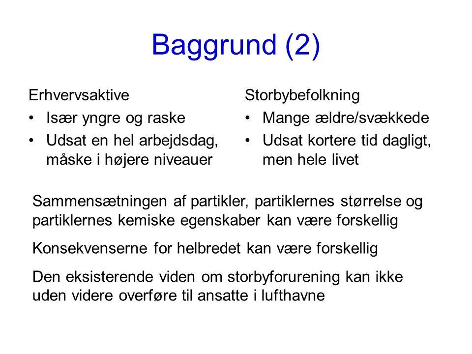Baggrund (2) Erhvervsaktive Især yngre og raske