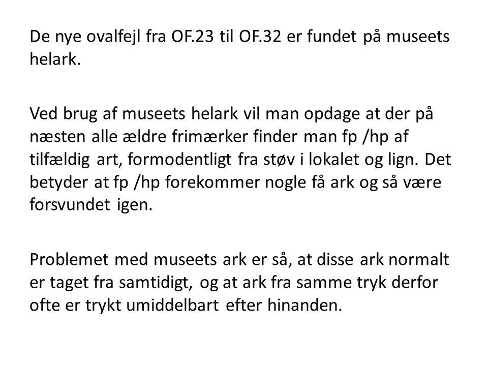De nye ovalfejl fra OF. 23 til OF. 32 er fundet på museets helark