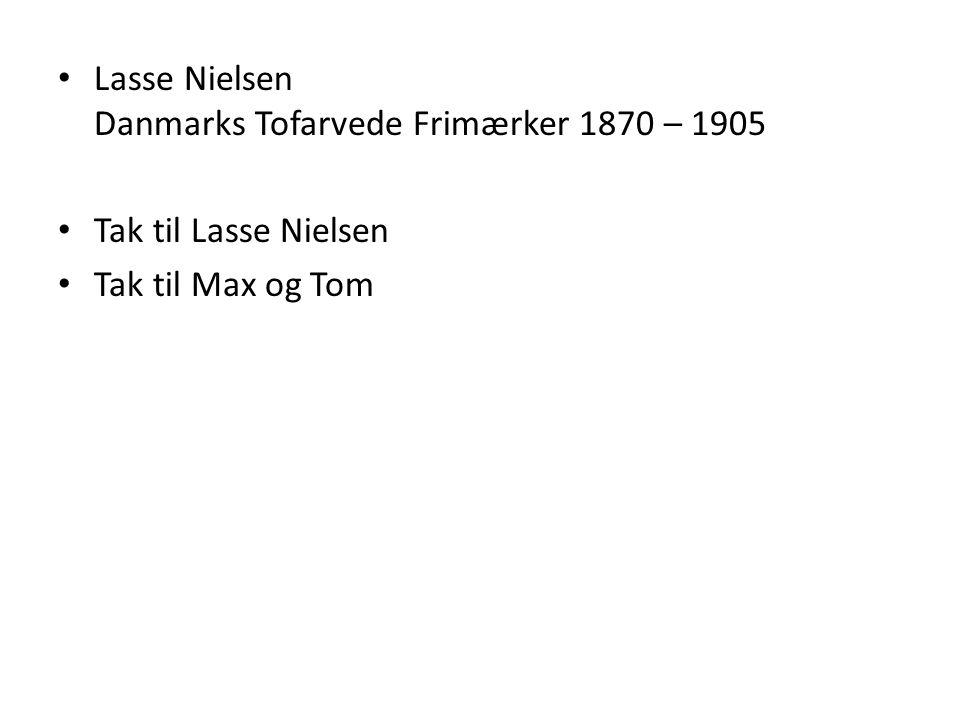 Lasse Nielsen Danmarks Tofarvede Frimærker 1870 – 1905