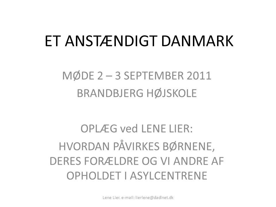 Lene Lier. e-mail: lierlene@dadlnet.dk