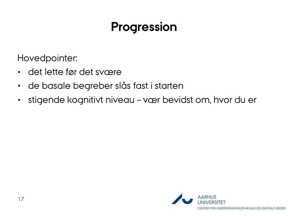 Progression Hovedpointer: det lette før det svære
