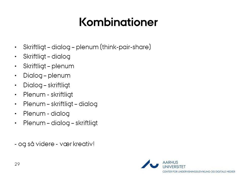 Kombinationer Skriftligt – dialog – plenum (think-pair-share)