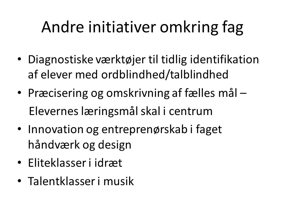 Andre initiativer omkring fag